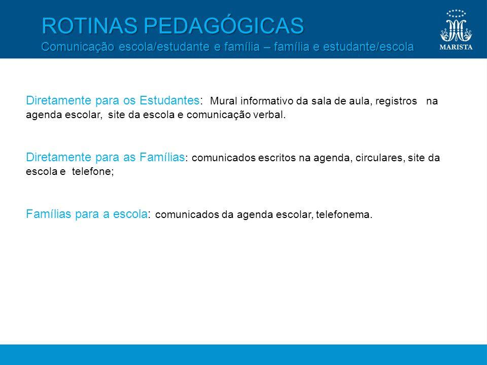 ROTINAS PEDAGÓGICAS Comunicação escola/estudante e família – família e estudante/escola.