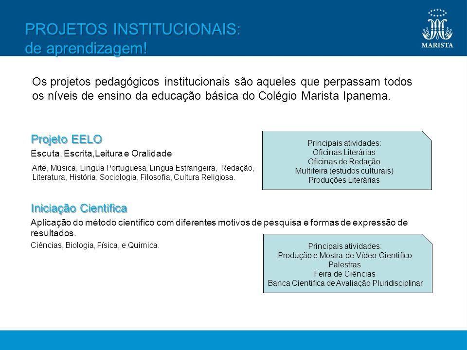 PROJETOS INSTITUCIONAIS: de aprendizagem!