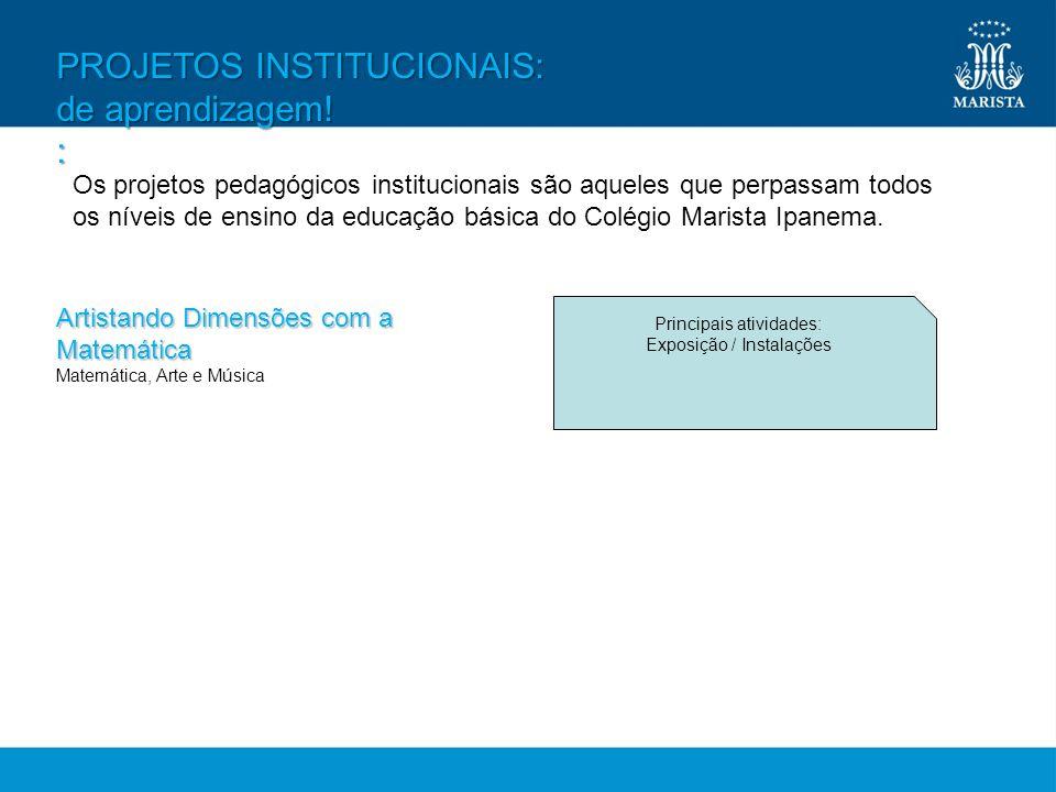 PROJETOS INSTITUCIONAIS: de aprendizagem! :