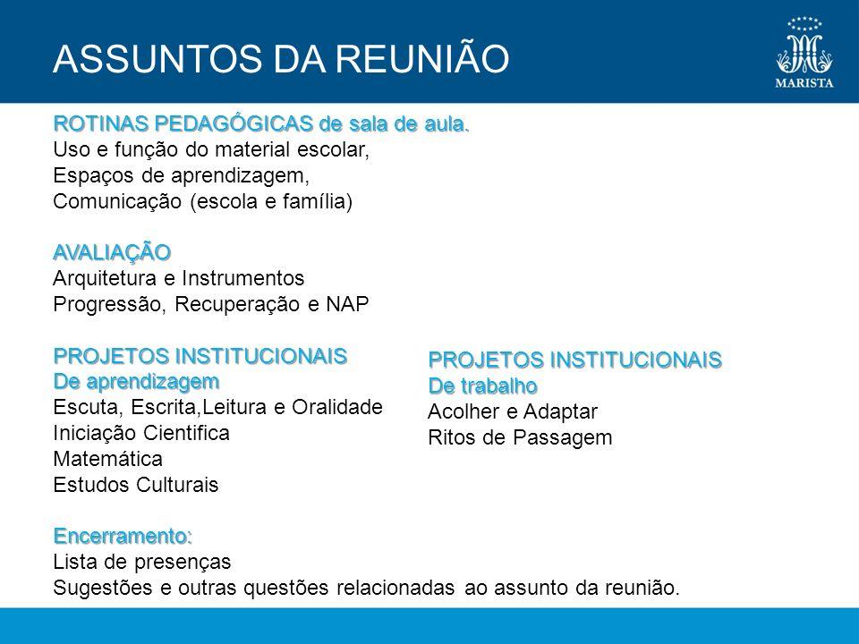 ASSUNTOS DA REUNIÃO ROTINAS PEDAGÓGICAS de sala de aula.
