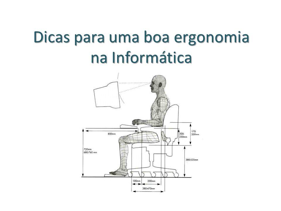 Dicas para uma boa ergonomia na Informática
