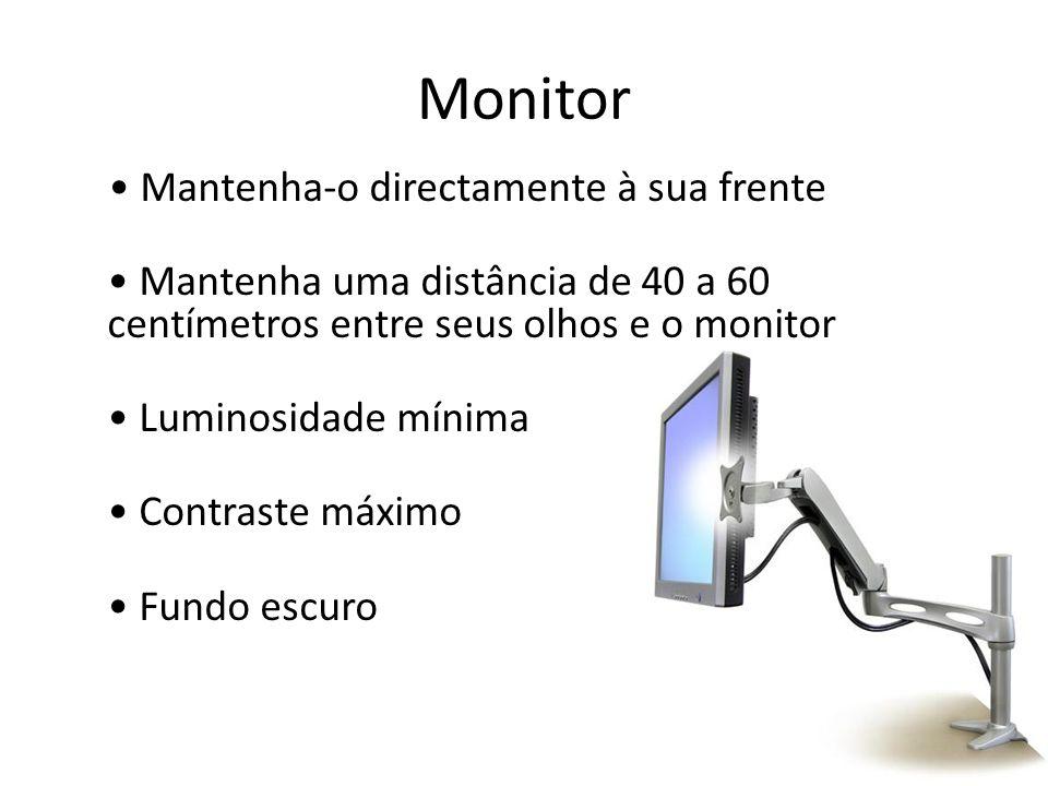 Monitor • Mantenha-o directamente à sua frente