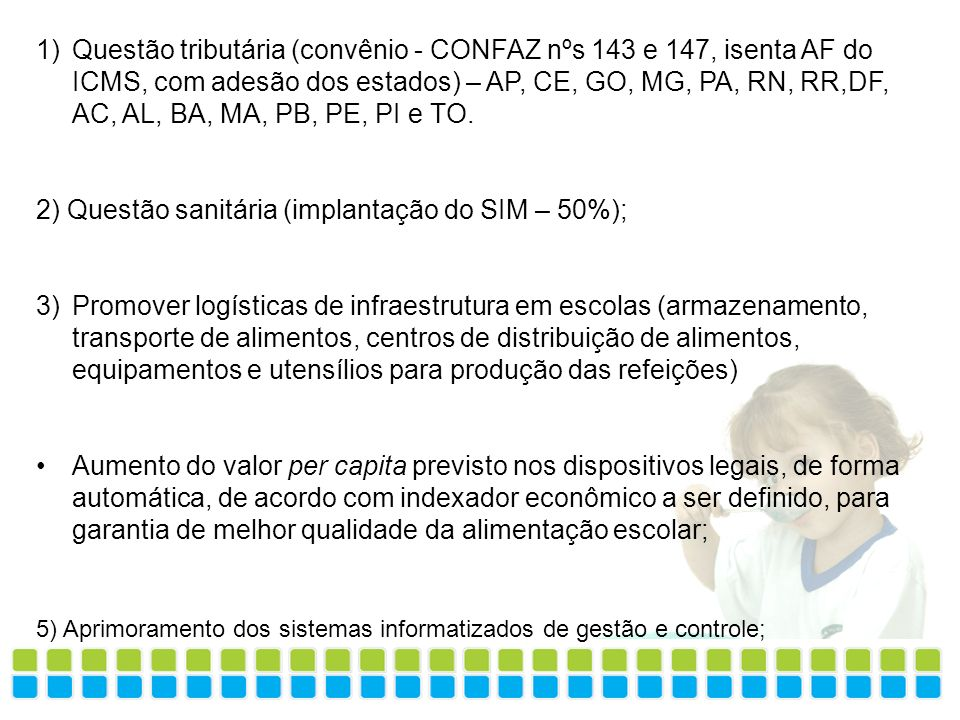 2) Questão sanitária (implantação do SIM – 50%);
