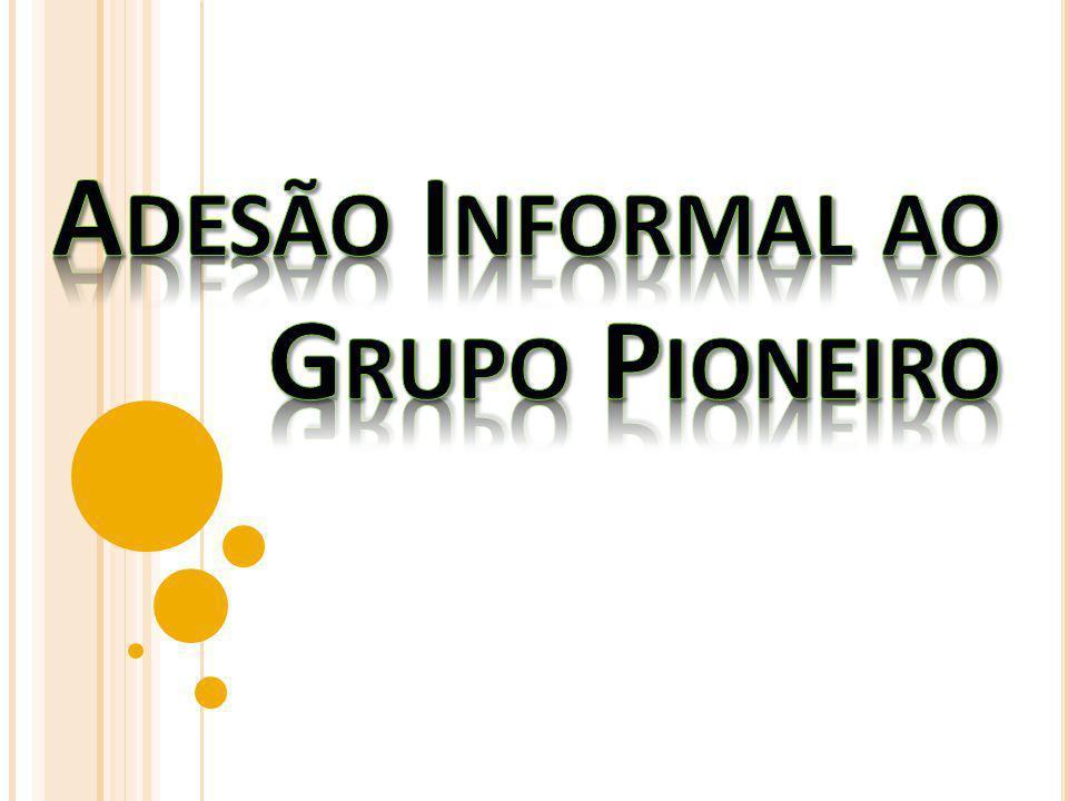 Adesão Informal ao Grupo Pioneiro