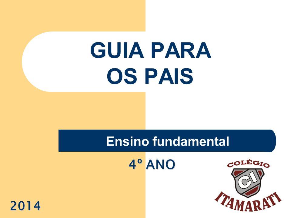 GUIA PARA OS PAIS Ensino fundamental 4º ANO 2014