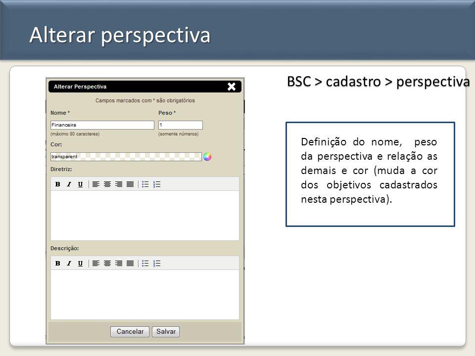 Alterar perspectiva BSC > cadastro > perspectiva