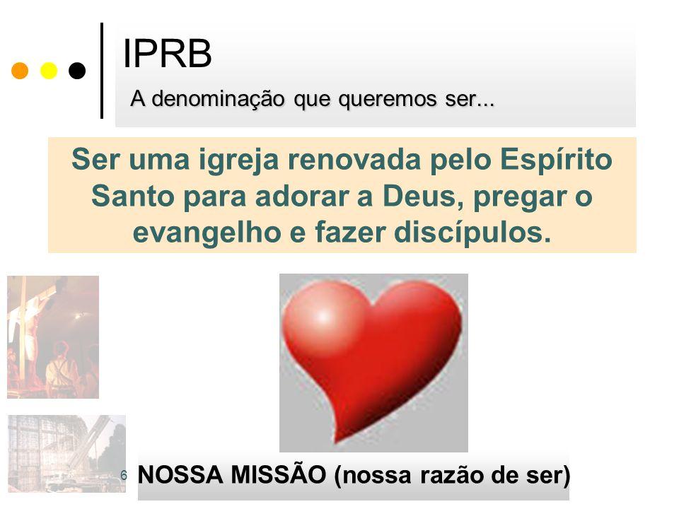 IPRB A denominação que queremos ser...