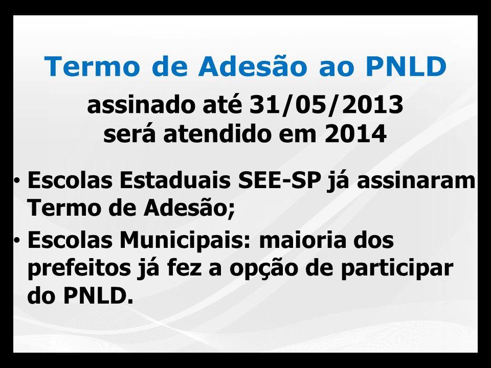 assinado até 31/05/2013 será atendido em 2014