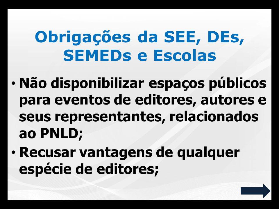 Obrigações da SEE, DEs, SEMEDs e Escolas