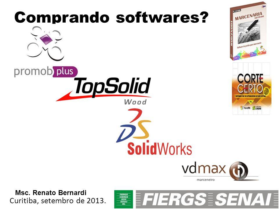 Comprando softwares Msc. Renato Bernardi Curitiba, setembro de 2013.