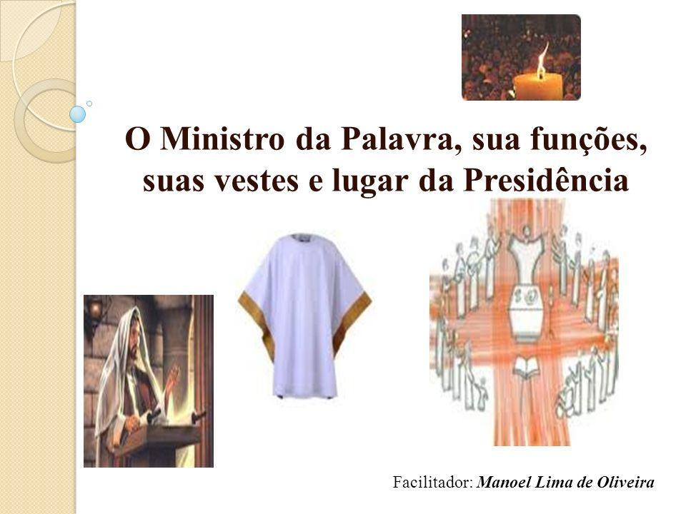 O Ministro da Palavra, sua funções, suas vestes e lugar da Presidência