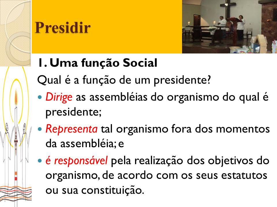 Presidir 1. Uma função Social Qual é a função de um presidente