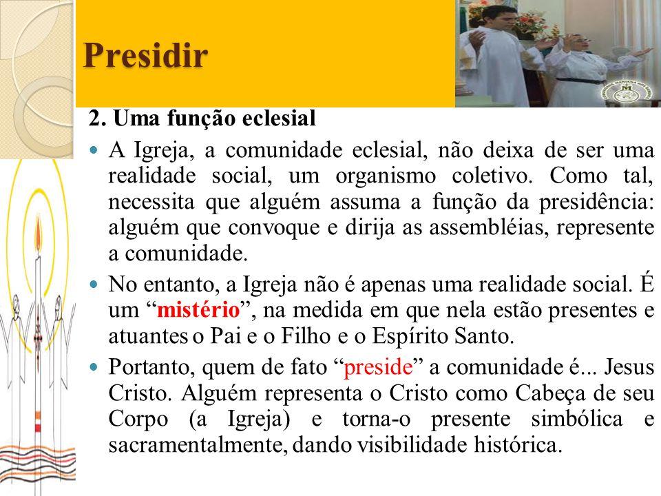 Presidir 2. Uma função eclesial
