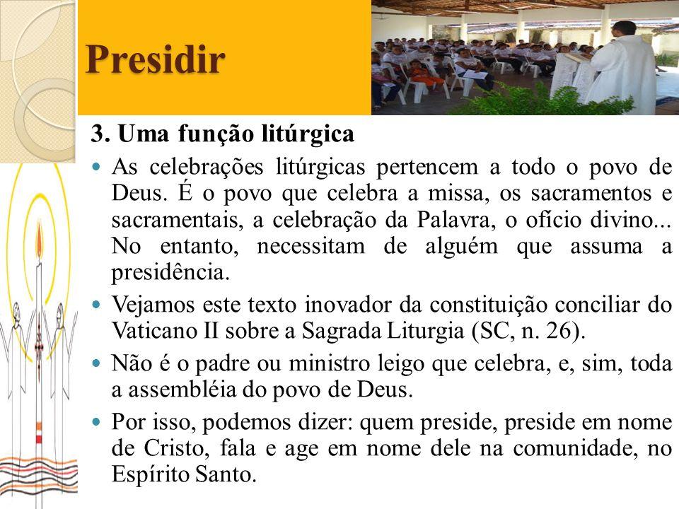 Presidir 3. Uma função litúrgica