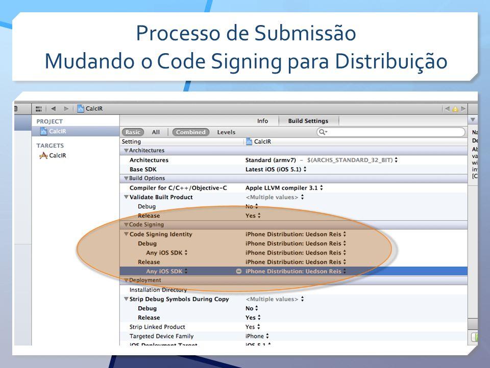 Processo de Submissão Mudando o Code Signing para Distribuição