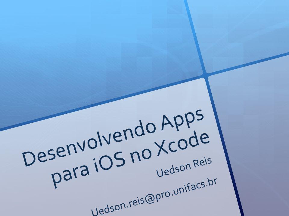 Desenvolvendo Apps para iOS no Xcode