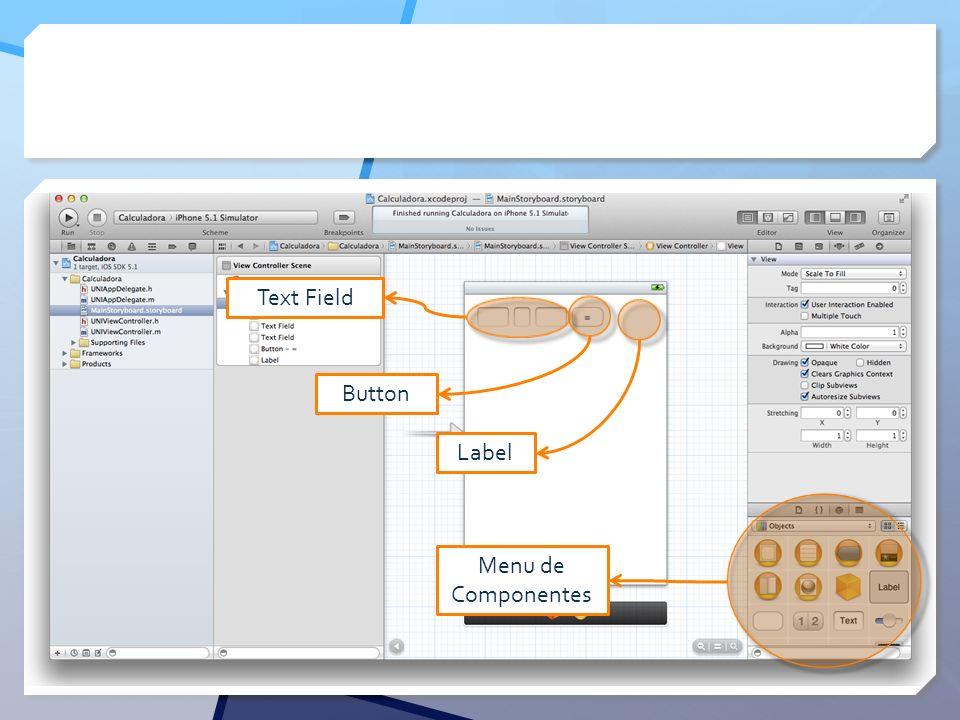 Text Field Button Label Menu de Componentes