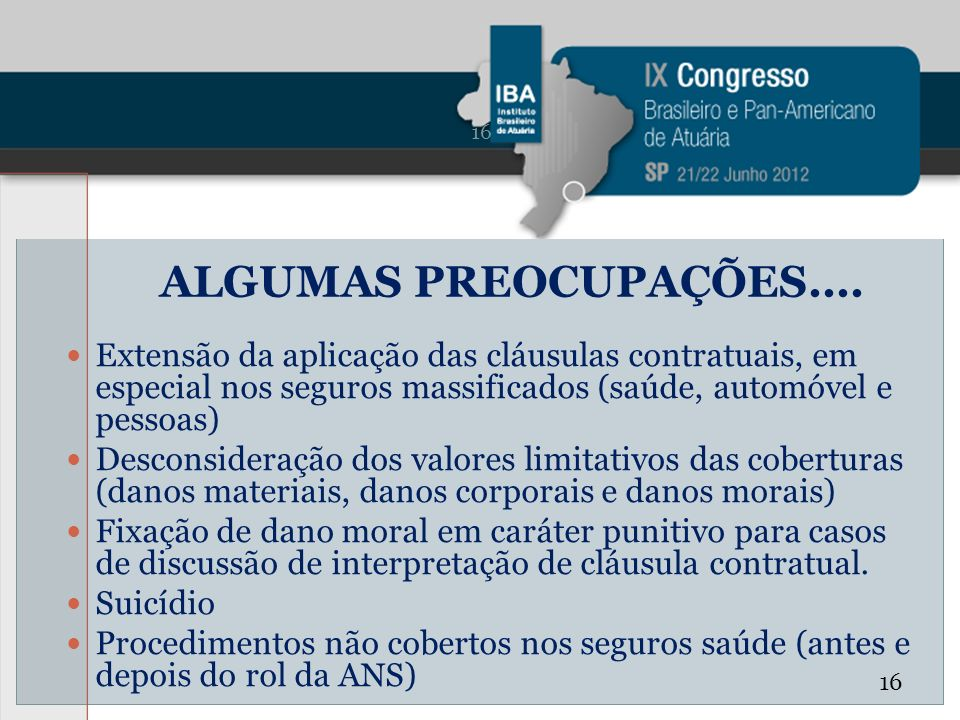 ALGUMAS PREOCUPAÇÕES.... Extensão da aplicação das cláusulas contratuais, em especial nos seguros massificados (saúde, automóvel e pessoas)