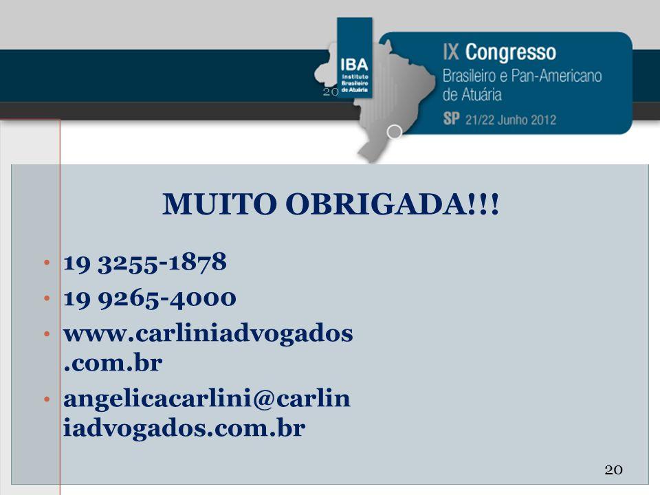 MUITO OBRIGADA!!! 19 3255-1878. 19 9265-4000. www.carliniadvogados.com.br. angelicacarlini@carliniadvogados.com.br.