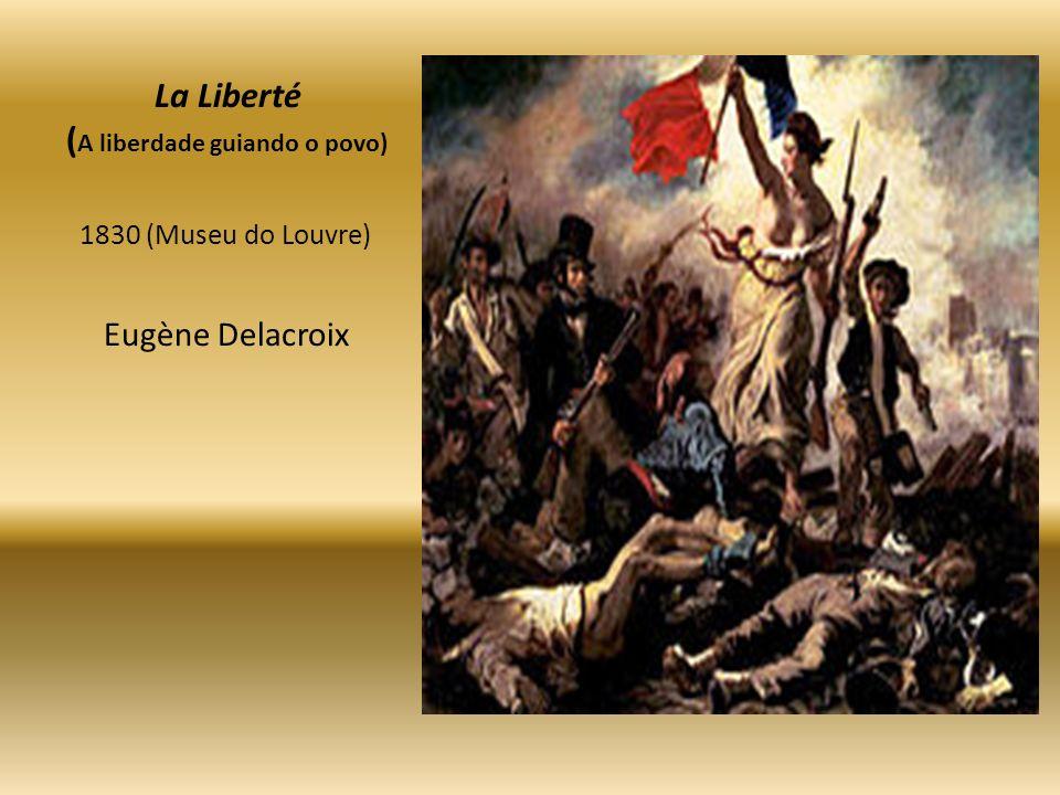 La Liberté (A liberdade guiando o povo)