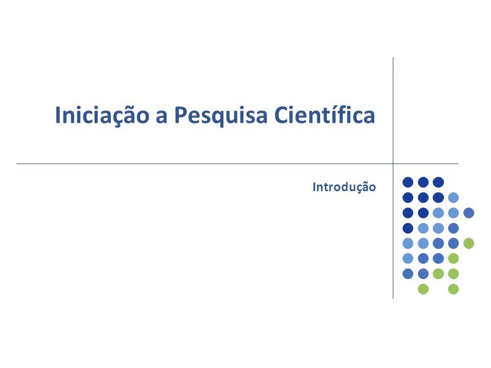 Iniciação a Pesquisa Científica