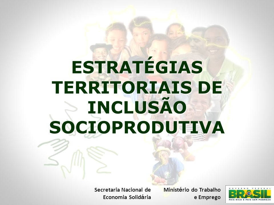 ESTRATÉGIAS TERRITORIAIS DE INCLUSÃO SOCIOPRODUTIVA