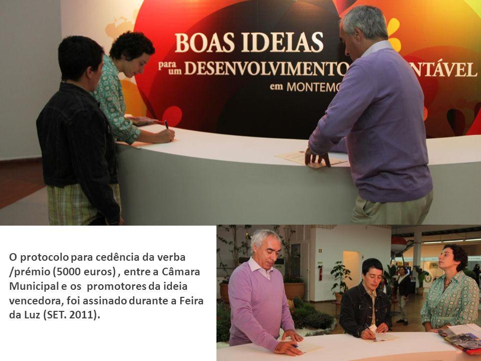 O protocolo para cedência da verba /prémio (5000 euros) , entre a Câmara Municipal e os promotores da ideia vencedora, foi assinado durante a Feira da Luz (SET.