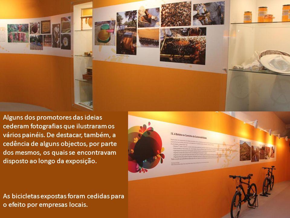 Alguns dos promotores das ideias cederam fotografias que ilustraram os vários painéis. De destacar, também, a cedência de alguns objectos, por parte dos mesmos, os quais se encontravam disposto ao longo da exposição.
