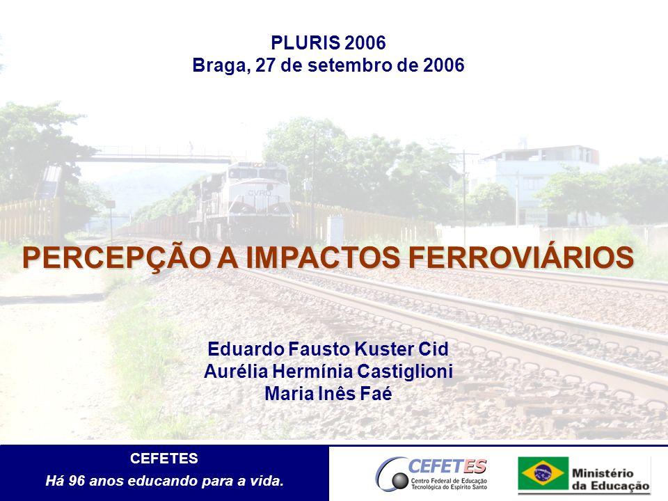 PERCEPÇÃO A IMPACTOS FERROVIÁRIOS Aurélia Hermínia Castiglioni