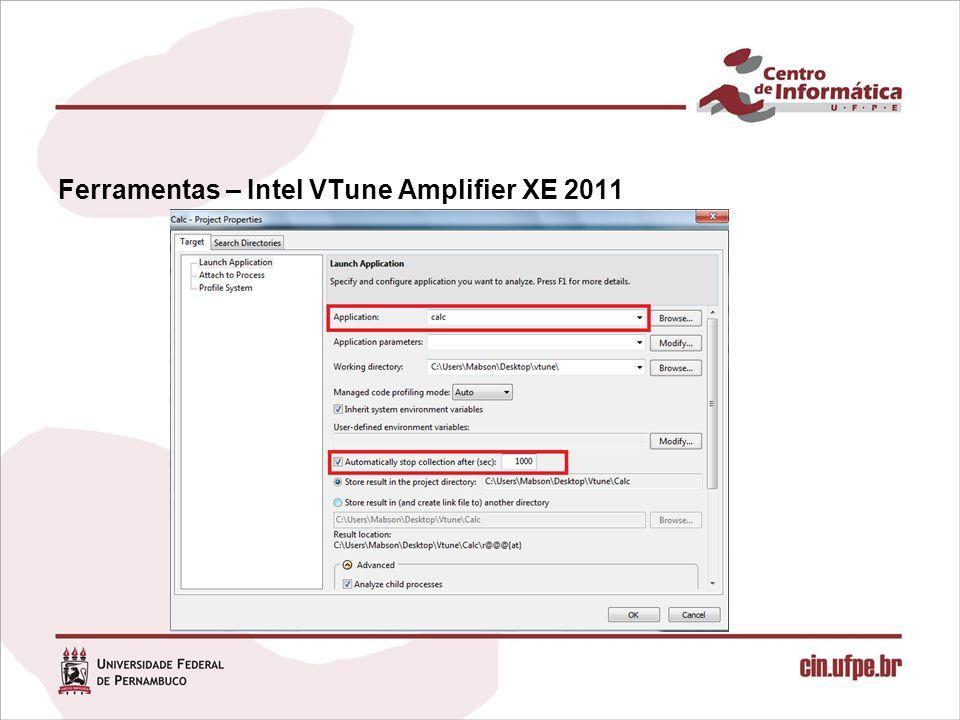 Ferramentas – Intel VTune Amplifier XE 2011