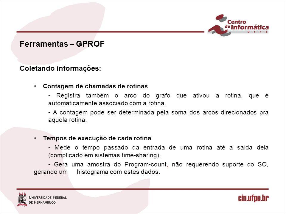 Ferramentas – GPROF Coletando informações: