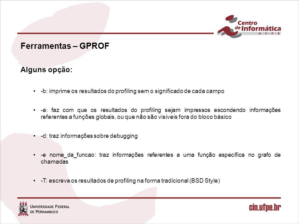 Ferramentas – GPROF Alguns opção: