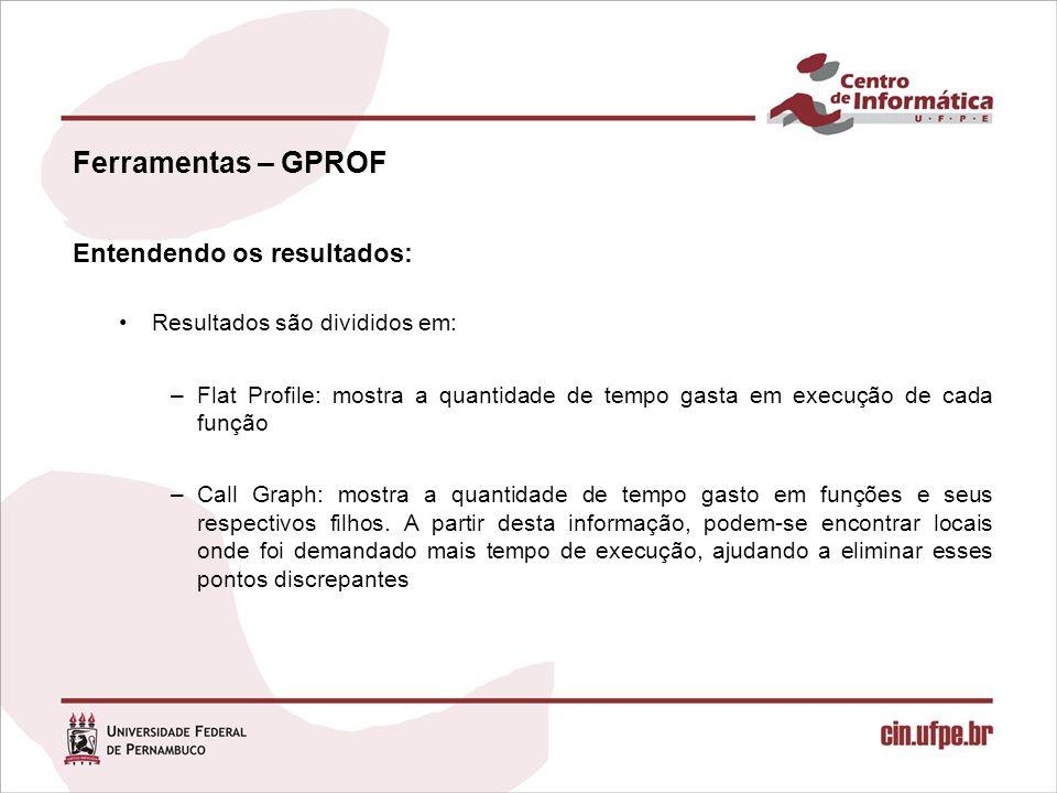 Ferramentas – GPROF Entendendo os resultados: