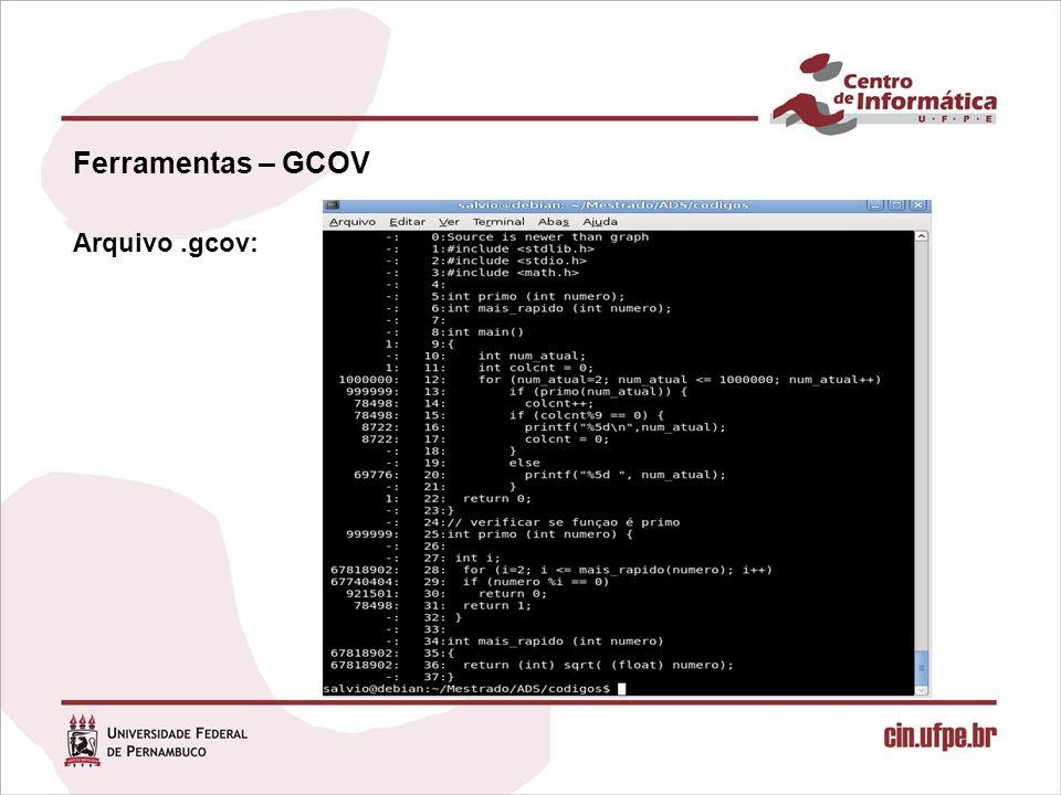 Ferramentas – GCOV Arquivo .gcov: