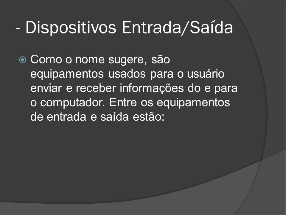 - Dispositivos Entrada/Saída