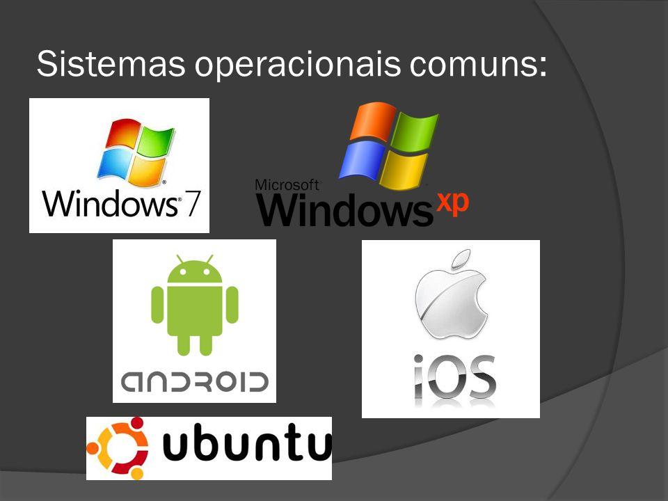Sistemas operacionais comuns: