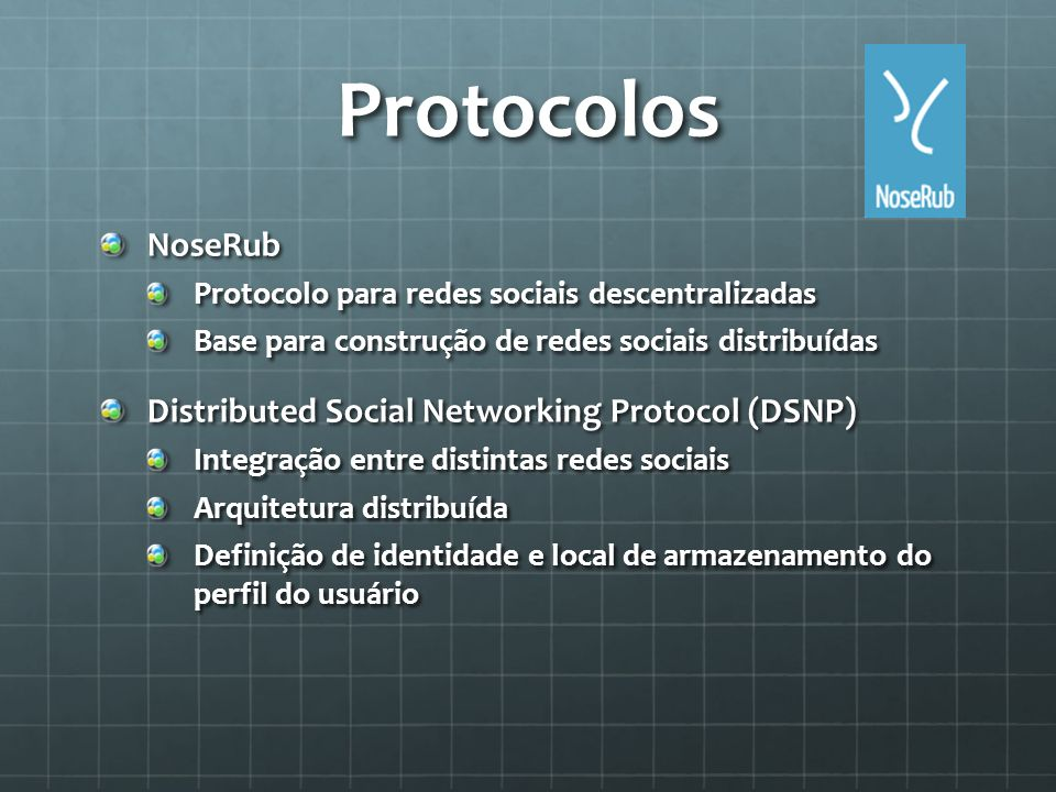 Protocolos NoseRub Distributed Social Networking Protocol (DSNP)