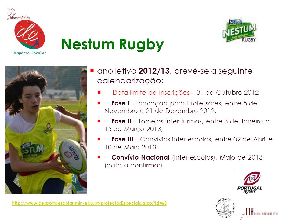 Nestum Rugby ano letivo 2012/13, prevê-se a seguinte calendarização: