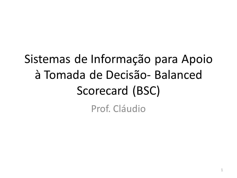 Sistemas de Informação para Apoio à Tomada de Decisão- Balanced Scorecard (BSC)