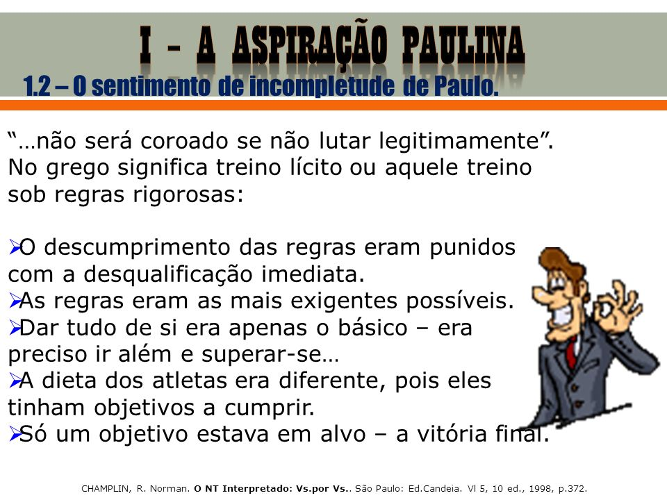 I – a aspiração paulina 1.2 – O sentimento de incompletude de Paulo.