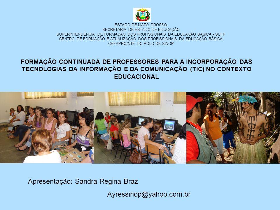 Apresentação: Sandra Regina Braz Ayressinop@yahoo.com.br