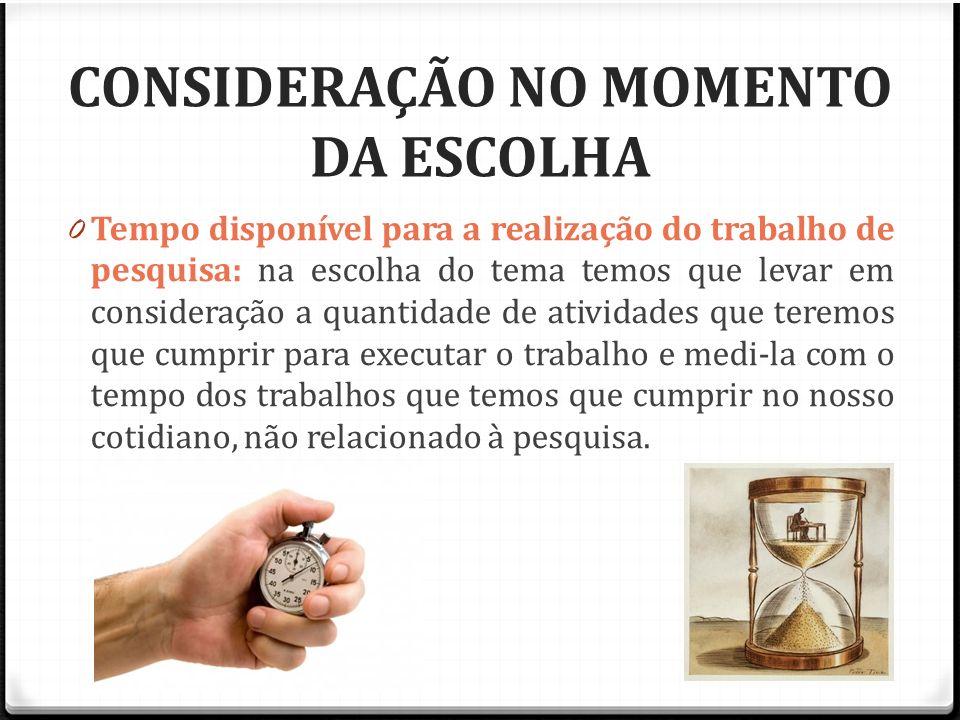 CONSIDERAÇÃO NO MOMENTO DA ESCOLHA
