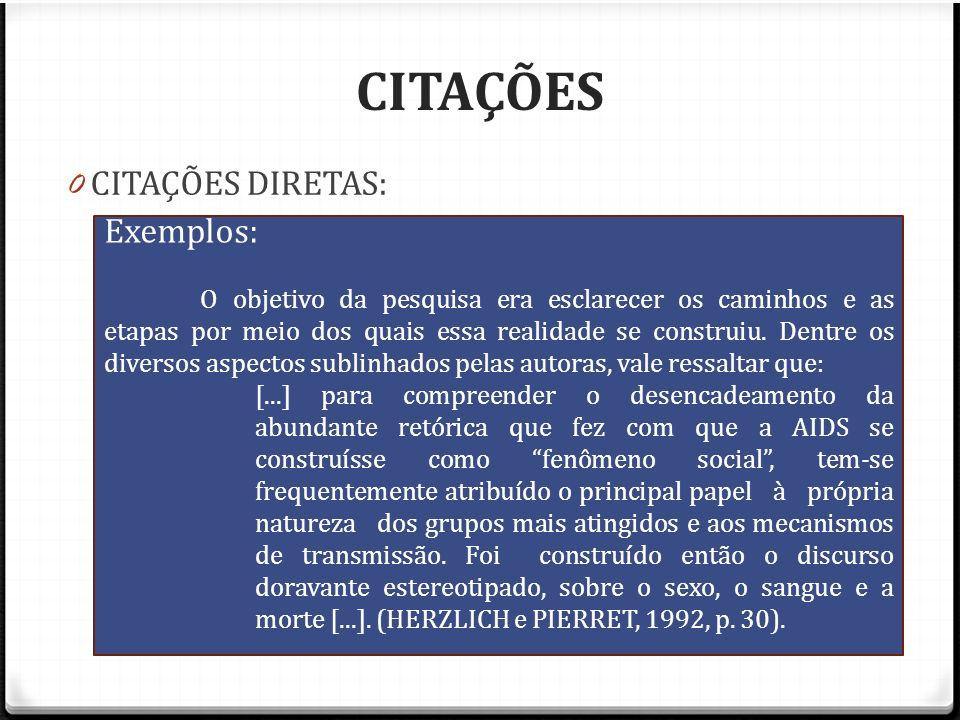 CITAÇÕES CITAÇÕES DIRETAS: