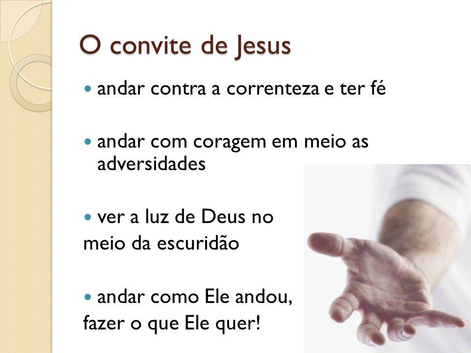 O convite de Jesus andar contra a correnteza e ter fé