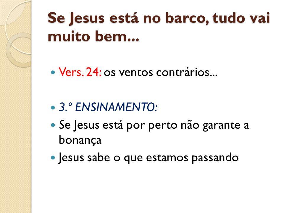 Se Jesus está no barco, tudo vai muito bem...