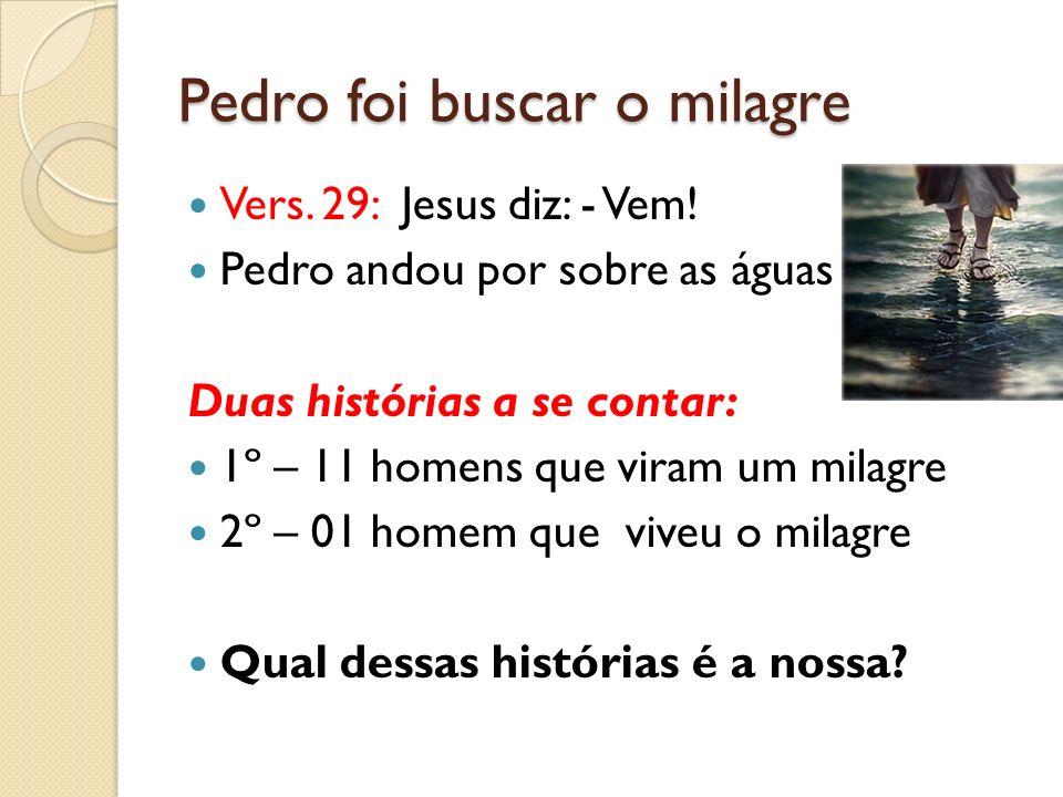 Pedro foi buscar o milagre