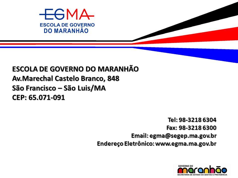 ESCOLA DE GOVERNO DO MARANHÃO Av.Marechal Castelo Branco, 848
