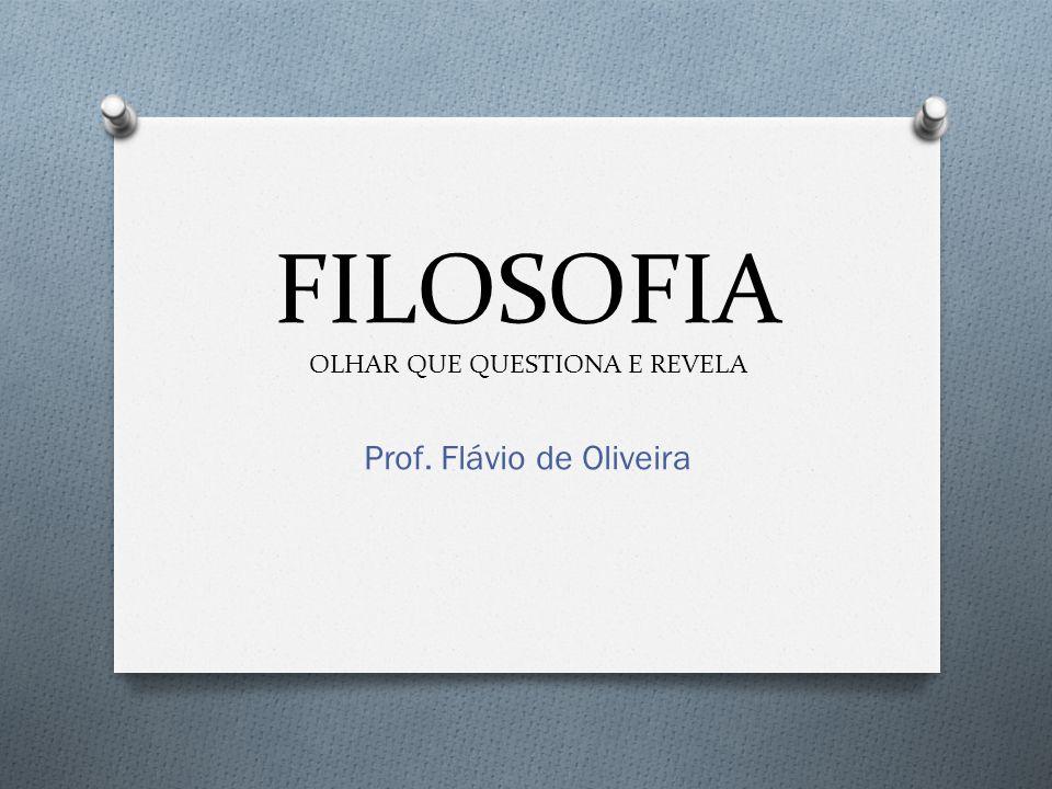 FILOSOFIA OLHAR QUE QUESTIONA E REVELA