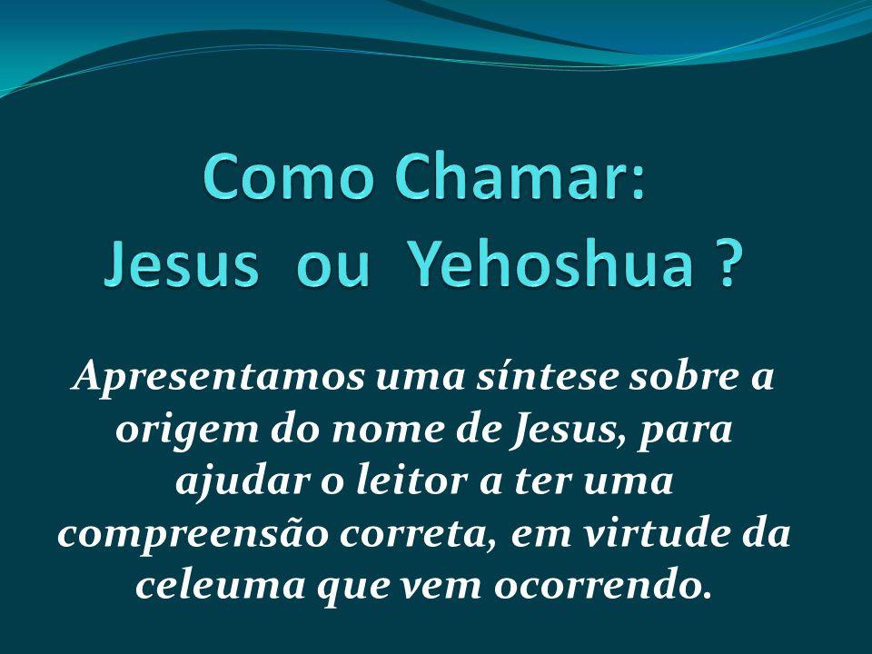 Como Chamar: Jesus ou Yehoshua