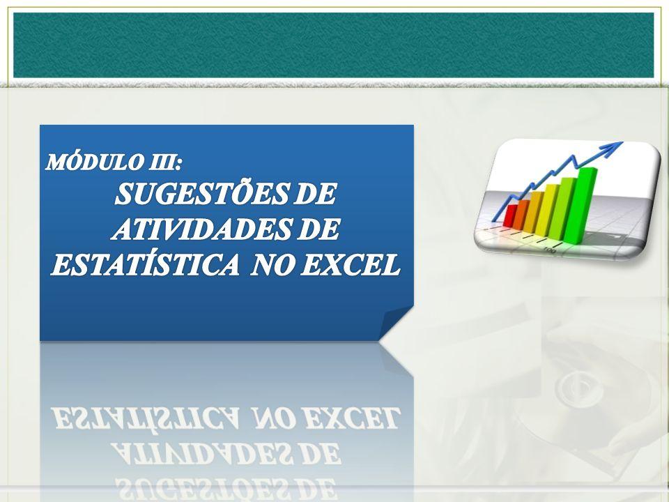 SUGESTÕES DE ATIVIDADES DE ESTATÍSTICA NO EXCEL